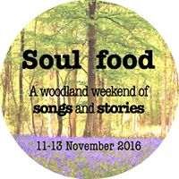 Soul Food 2 A woodland weekend of songs and stories
