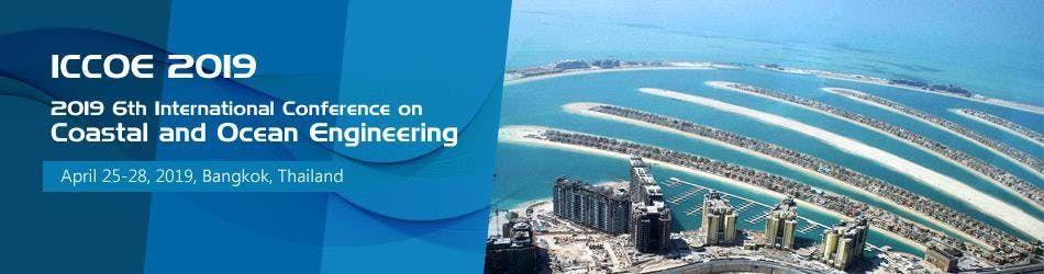 2019 6th International Conference on Coastal and Ocean Engineering (ICCOE 2019)