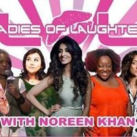 LOL (Ladies Of Laughter) With Noreen Khan - London Harrow