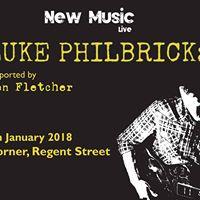 Luke Philbrick supported by Ben Fletcher