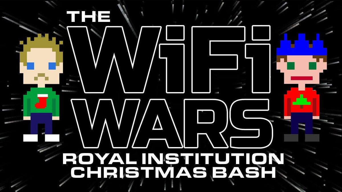 The WiFi Wars Royal Institution Christmas Bash