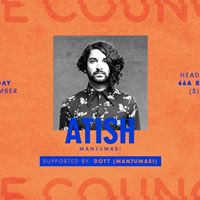 The Council presents Atish (Manjumasi)