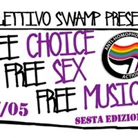 Free Choice Free Sex Free Music  Sesta Edizione