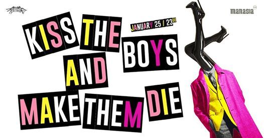 Kiss The Boys And Make Them Die at Manasia Hub