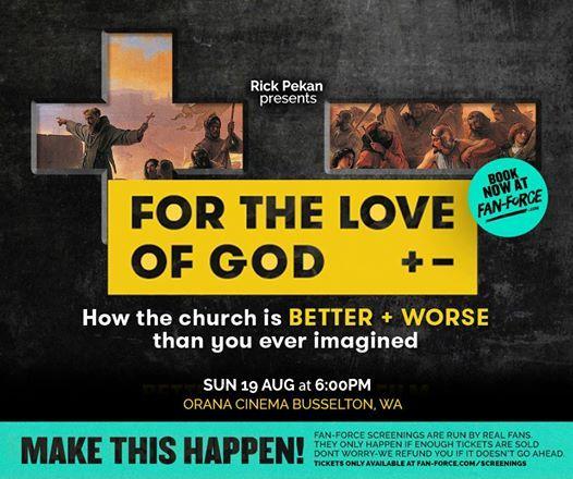 For The Love Of God - Orana Cinemas Busselton WA