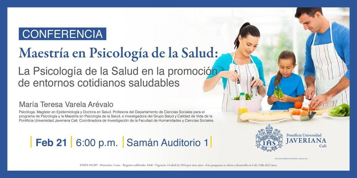 Conferencia La Psicologa de la salud en la promocin de entornos cotidianos  saludables.