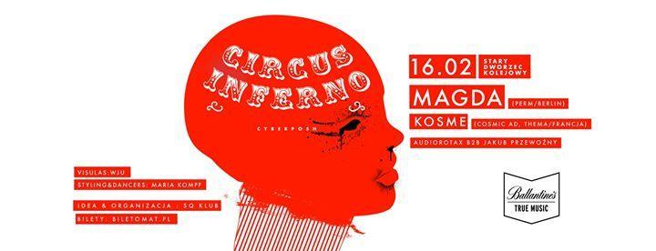 Circus Inferno pres. MAGDA x Kosme  Stary Dworzec Kolejowy