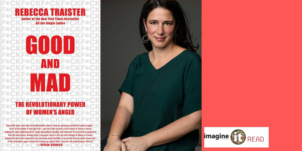 ImagineIt Good and Mad with Rebecca Traister
