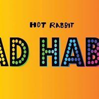 Hot Rabbit Presents..  BAD HABIT  LGBTQ Dance Party