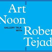 Art at Noon with Roberto Tejada