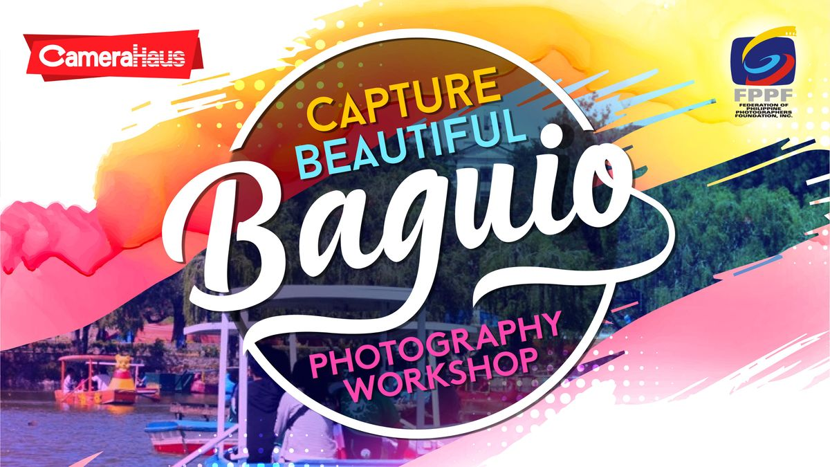CAPTURE BEAUTIFUL BAGUIO - PANAGBENGA PHOTOGRAPHY WORKSHOP
