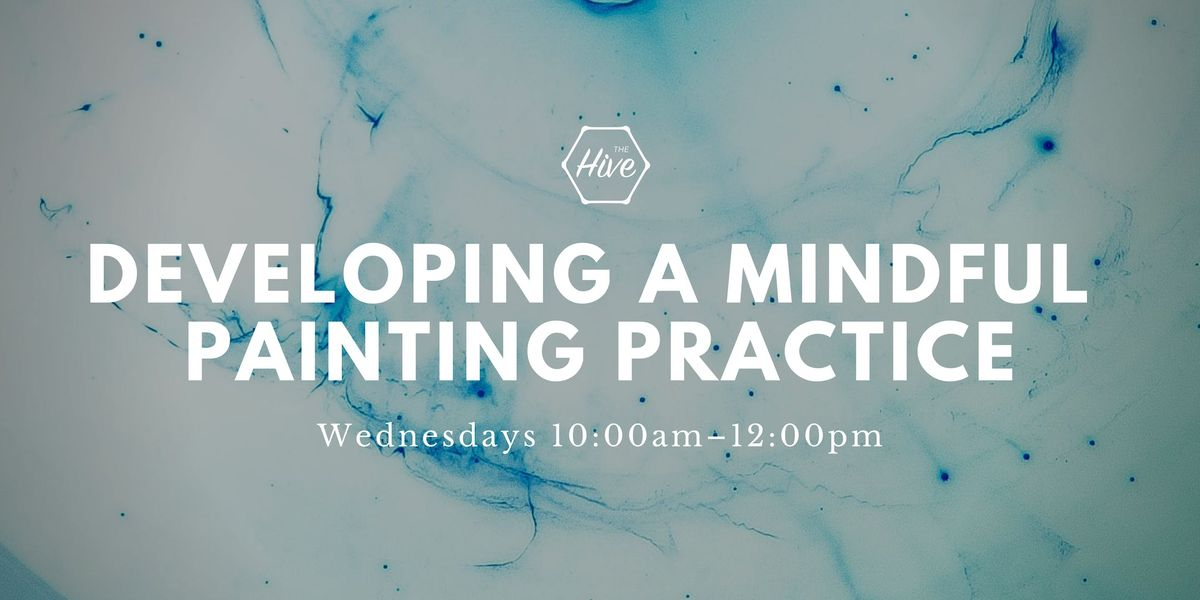 Developing a Mindful Painting Practice