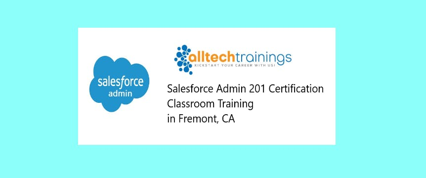 Salesforce Certification Training Admin 201 In Fremont Ca Fremont