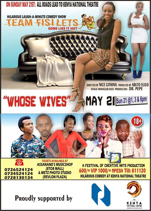 Whose Wives..Kenya National Theatre Sun 21st May