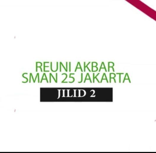 Reuni Akbar Jilid II SMAN 25 Jakarta