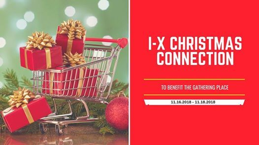 I-X Center Christmas Connection & The Gathering Place
