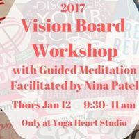 2017 Vision Board Workshop &amp Guided Meditation with Nina Patel