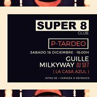 Super 8 P-Tardeo Con Guille Milkyway