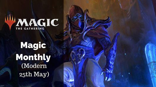 Magic Monthly (Modern 25th May)