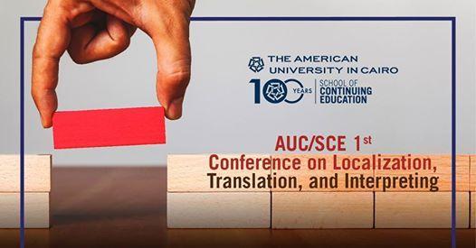 AUC SCE 1st Conference Localization Translation & Interpreting