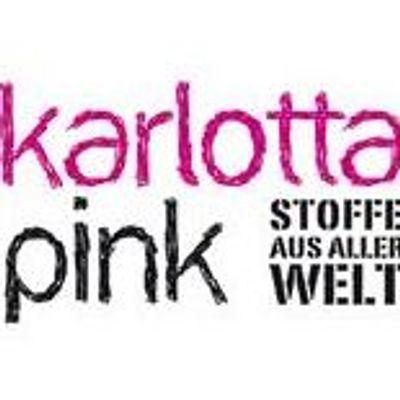 Karlotta Pink - Stoffe aus aller Welt