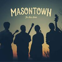 Masontown - Gold Hill Album Release Show (w Follow the Fox)