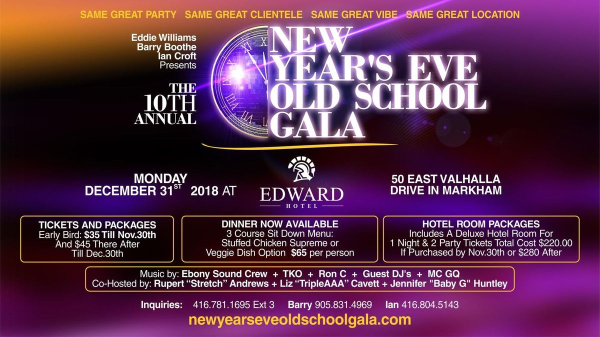 10th Annual New Years Eve Old School Gala Monday December 31st 2018