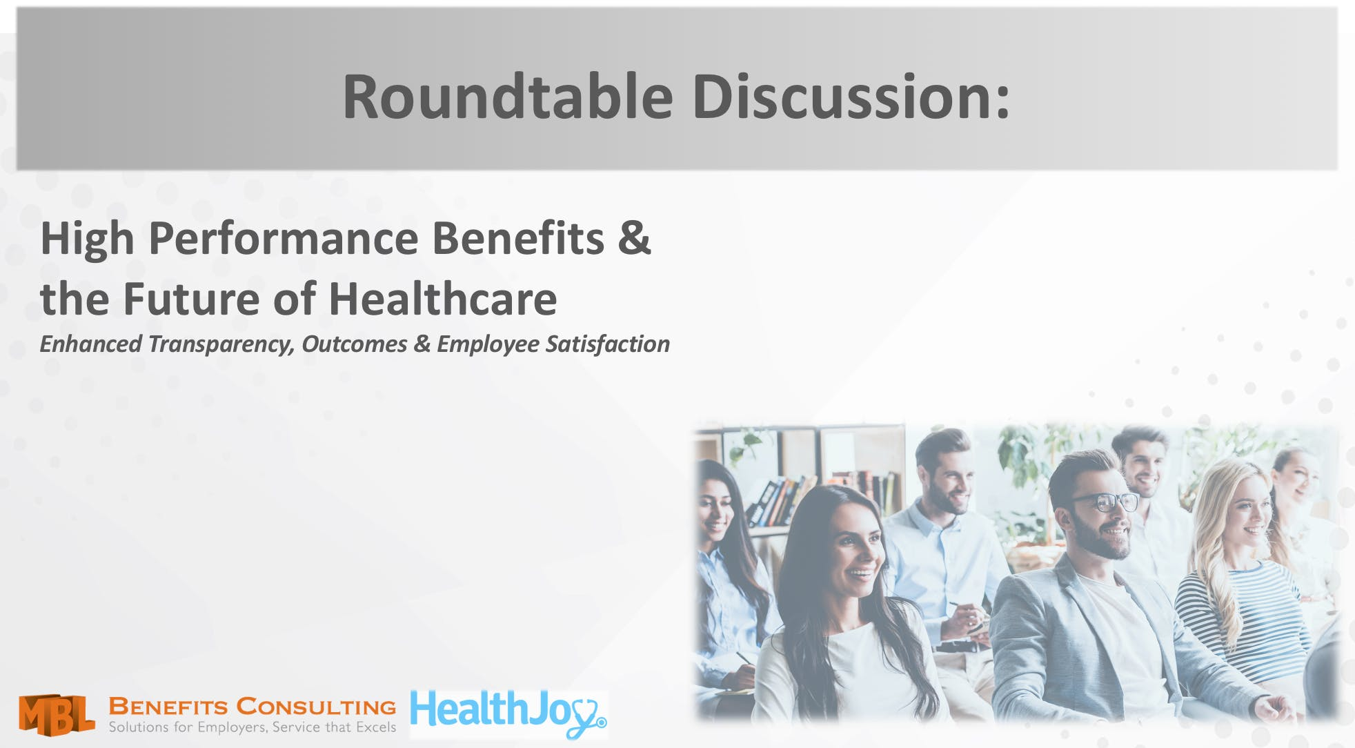 High Performance Benefits-Enhanced Transparency Outcomes & Employee Satisfaction