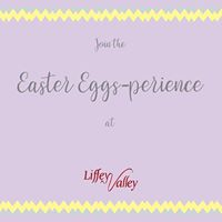 The Easter Eggs-perience at Liffey Valley