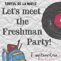 Lets meet the freshman party