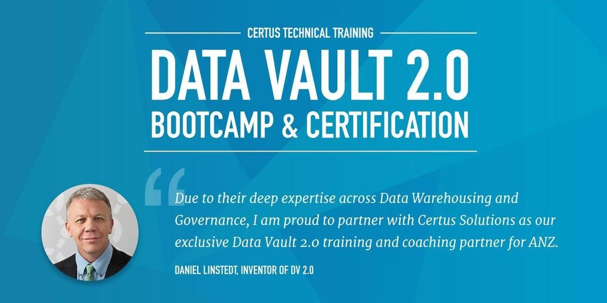 Data Vault 2.0 Boot Camp & Certification - BRISBANE APRIL 8TH 2019