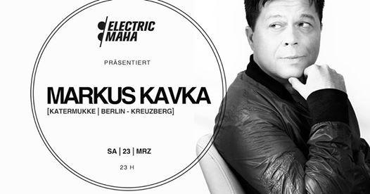 Electric Maha pres. Markus Kavka
