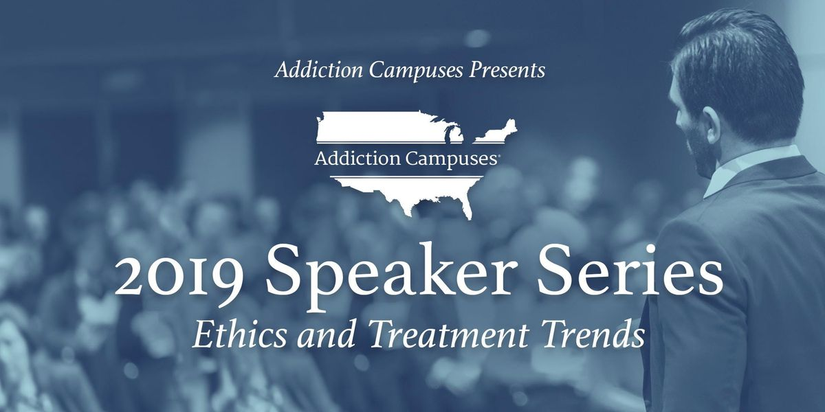 2019 Speaker Series Ethics & Treatment Trends