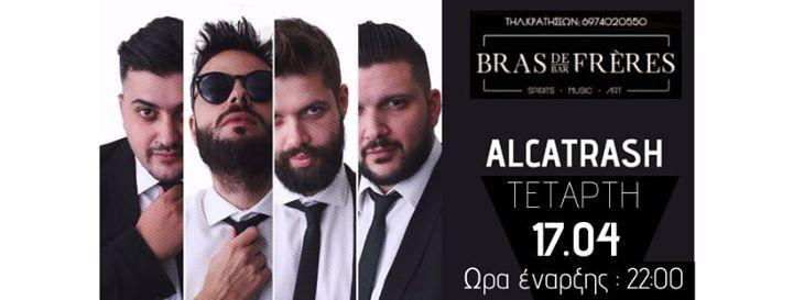Alcatrash Live WED 1704 BrasDeFrres