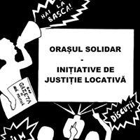 Oraul solidar iniiative de justiie locativ