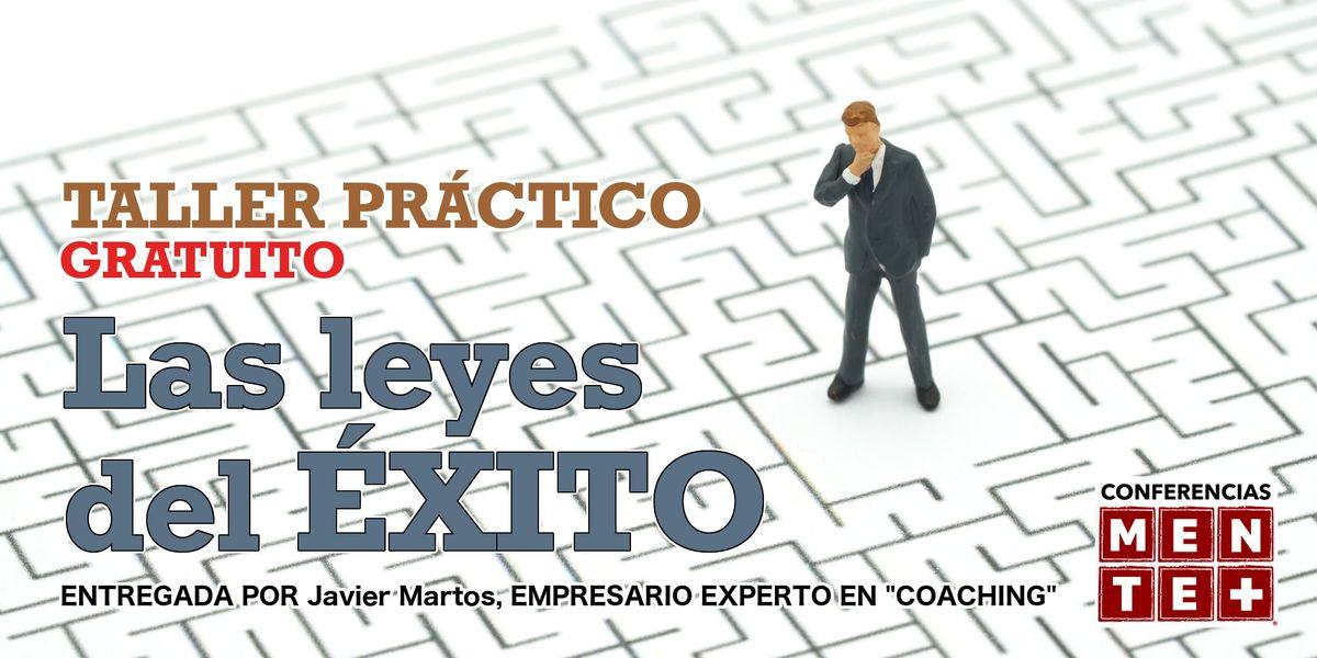 Las leyes del XITO  taller prctico GRATUITO entregado por Javier Martos EMPRESARIO experto en COACHING