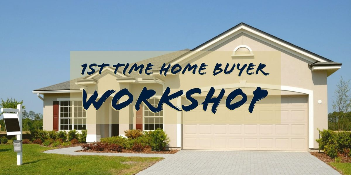 1st Time Home Buyer Workshop (HUD CERTIFICATE)