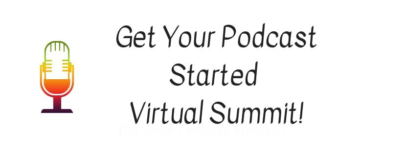Get Your Podcast Started Virtual Summit DC