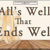 Alls Well That Ends Well with Adirondack Shakespeare Company