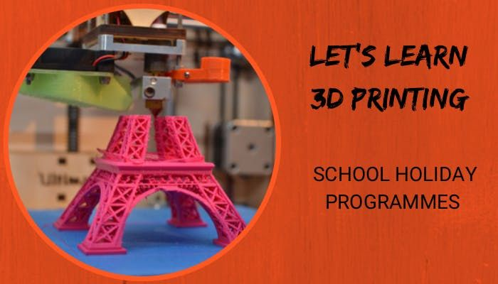 Lets Learn 3D Printing Scratchpad Holiday Programme