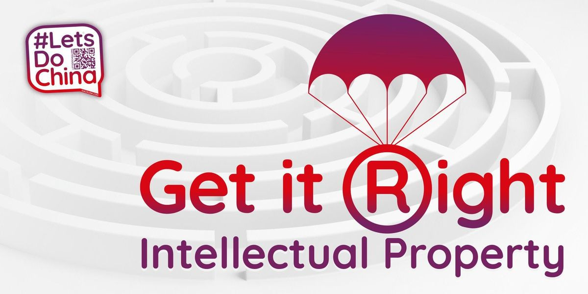 LetsDoChina Get your Intellectual Property protection right