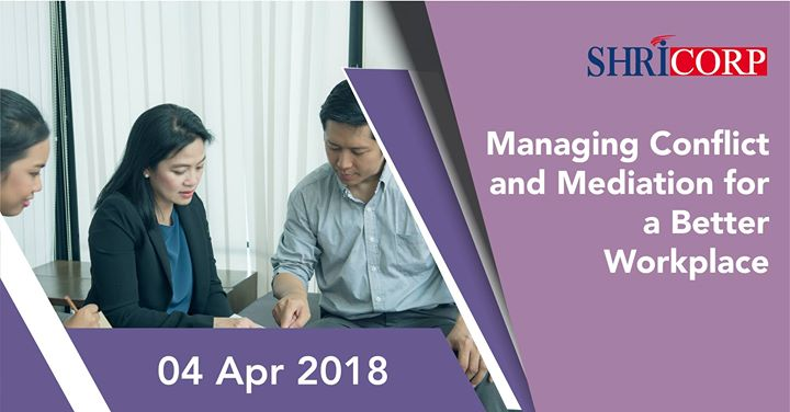 Managing Conflict and Mediation for a Better Workplace