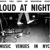 Loud at Night Music Venues in NYC
