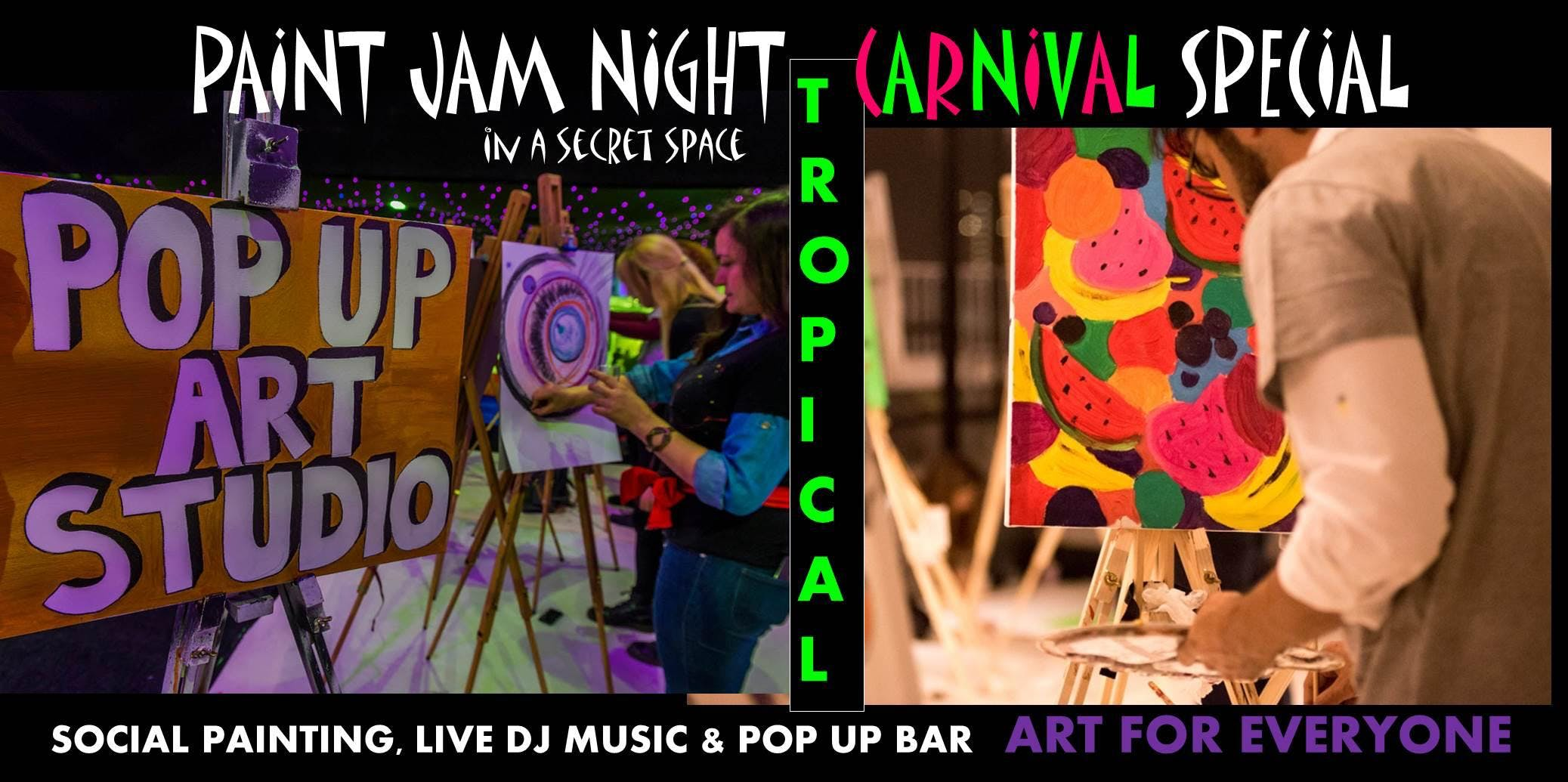 Carnival special PAINT JAM NIGHT TROPICAL Social painting live DJ &amp rum cocktails