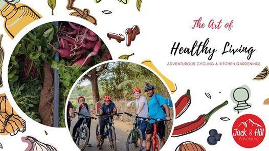 Art of Healthy Living Adventurous Cycling & Kitchen Gardening