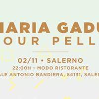 MARIA GAD  TOUR PELLE  Salerno