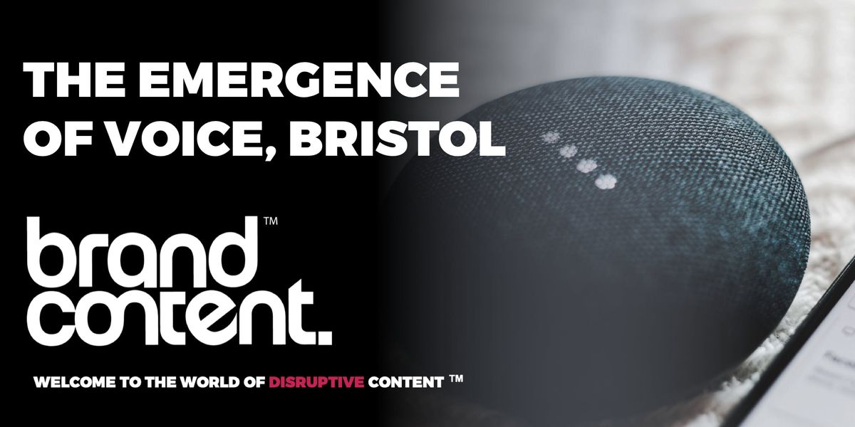 The Emergence of Voice - Voice Search and Voice Assistants Bristol