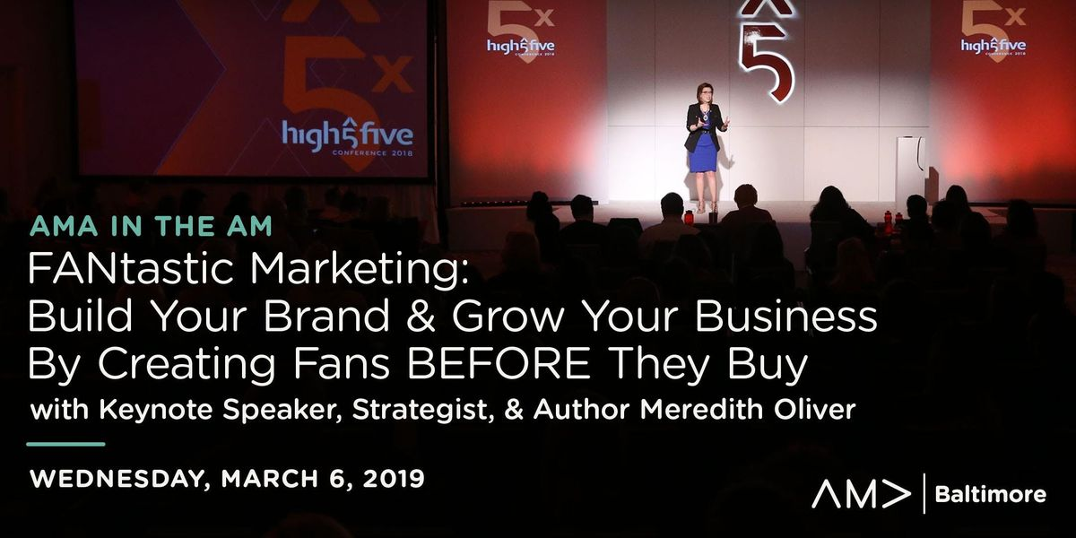 AMA in the AM FANtastic Marketing Build Your Brand & Grow Your Business By Creating Fans BEFORE They Buy