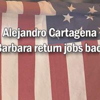 Opening Santa Barbara return jobs back to US  A. Cartagena