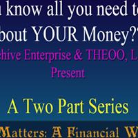 MONEY MATTERS A FINANCIAL WORKSHOP